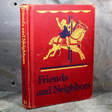 Friends & Neighbors by William S. Gray and May Hill Arbuthnot - Vintage 1946 Basic Reader for Elementary School | FREE SHIPPING by Bixley