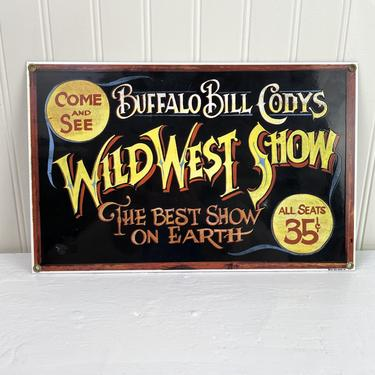 Buffalo Bill Cody's Wild West Show enamel porcelain sign - Ande Rooney reproduction by NextStageVintage