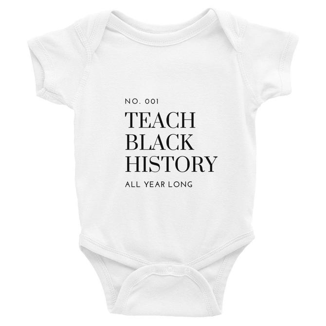 Teach Black History All Year Long Infant Bodysuit by KeepersVintage