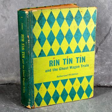 Rin Tin Tin and the Ghose Wagon Train, by Cole Fannin, 1958 Classic Children's Fiction - Story About Dogs - Authorized TV Edition by Bixley