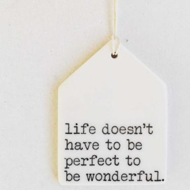 Life Doesn't Have to Be Perfect Porcelain Wall Tag