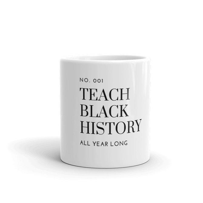 Teach Black History All Year Long Ceramic Coffee Tea Mug Kitchen Decor Teacher Gift by KeepersVintage