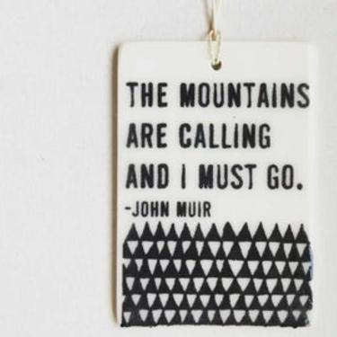The Mountains Are Calling Porcelain Tag