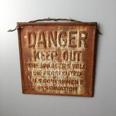 Danger Keep Out vintage rusted sign with barbed wire hanger - rustic decor by NextStageVintage