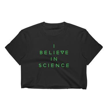 'i believe in science' crop top