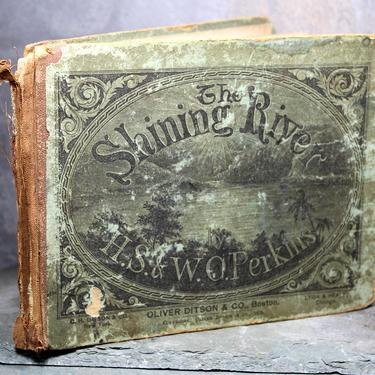 RARE ANTIQUE! The Shining River Book of Sunday School Hymns by H.S. & W.O. Perkins - First Edition 1875 - Published by Oliver Ditson Co by Bixley