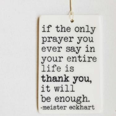 If the Only Prayer Porcelain Tag