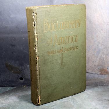 Bucaneers of America: Adventures of Sir Francis Drake, Thomas Cavendish & William Dampier by Edinburg, 1910 Antique History Book by Bixley