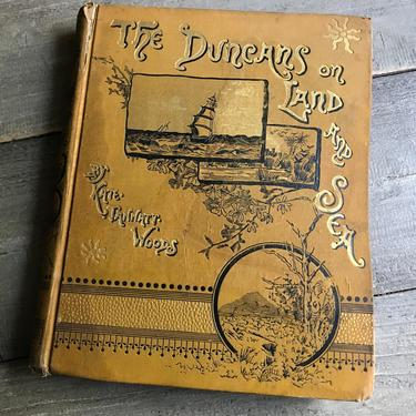 1883 Book, The Duncans on Land and Sea, Kate Woods, First Edition, Illustrated by JansVintageStuff