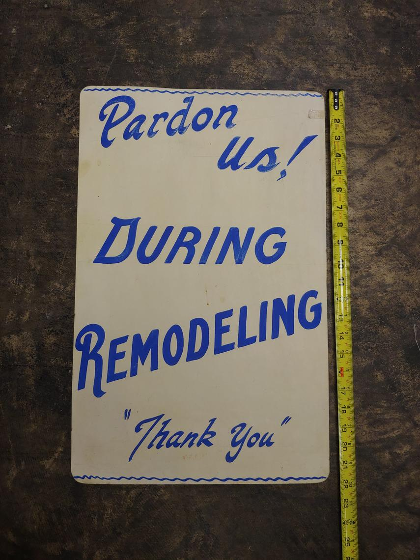Pardon Us During Remodeling Hand Painted Sign From