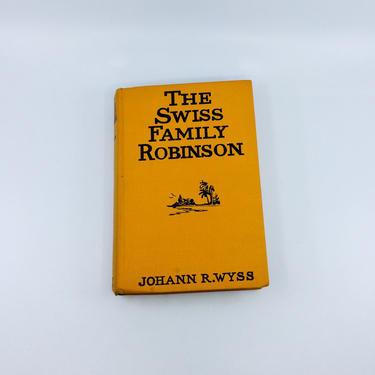 Vintage 1940s The Swiss Family Robinson Johann R Wyss Hardcover Book Grosset & Dunlap Decorative Old Vintage Books Classic Kids Literature by AuntyEntitysVintage