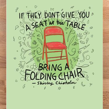 Limited Edition Shirley Chisholm Folding Chair Quote Art Print