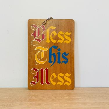 Vintage Sign - Bless This Mess by DelveChicago